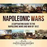 Napoleonic Wars: A Captivating Guide to the