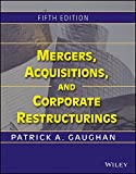 MERGERS, ACQUISITIONS, AND CORPORATE RESTRUCTURINGS, 5TH EDITION