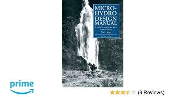 micro hydro design manual a guide to small scale water power rh amazon com micro hydro design manual free download Hydroelectric Turbine