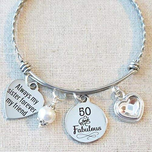 SISTER Gift 50th BIRTHDAY Milestone Birthday Gifts For Sister 50 And Fabulous Bangle Always My Forever Friend Bracelet