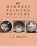 Mimbres Painted Pottery, J. J. Brody, 1930618271
