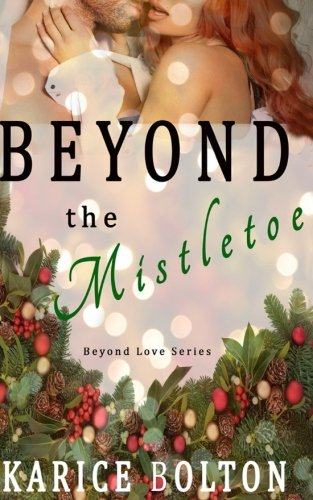 Download Beyond the Mistletoe (Beyond Love Series) (Volume 7) pdf epub
