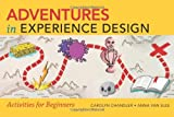 Adventures in Experience Design, Carolyn Chandler and Anna van Slee, 0321934040