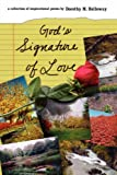 God's Signature of Love, Dorothy M. Holloway, 1434334562
