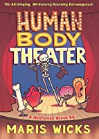 Human Body Theater: A Non-Fiction Revue