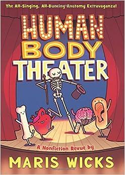 Human Body Theater: A Non-fiction Revue por Maris Wicks epub