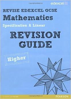 REVISE Edexcel GCSE Mathematics Spec A Higher Revision Guide (REVISE Edexcel GCSE Maths 2010)