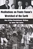Meditations on Frantz Fanon's Wretched of the Earth