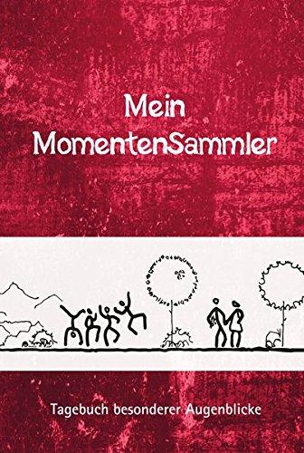 Mein MomentenSammler: Tagebuch besonderer Augenblicke