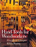 img - for Hand Tools For Woodworkers: Principles & Techniques book / textbook / text book