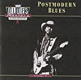 Blues Masters, Vol. 9: Postmodern Blues