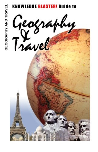 Download KNOWLEDGE BLASTER! Guide to Geography and Travel pdf epub