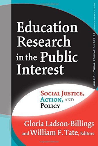Books : Education Research in the Public Interest: Social Justice, Action, and Policy (Multicultural Education Series)