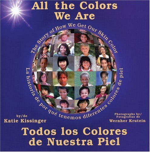 All The Colors We Are (Turtleback School & Library Binding Edition)