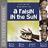 img - for A Raisin in the Sun (L. a. Theatre Works Audio Theatre Collection) book / textbook / text book
