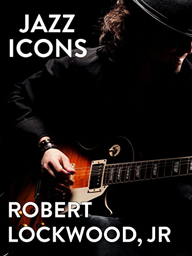 (Jazz Icons: Robert Lockwood Jr.)