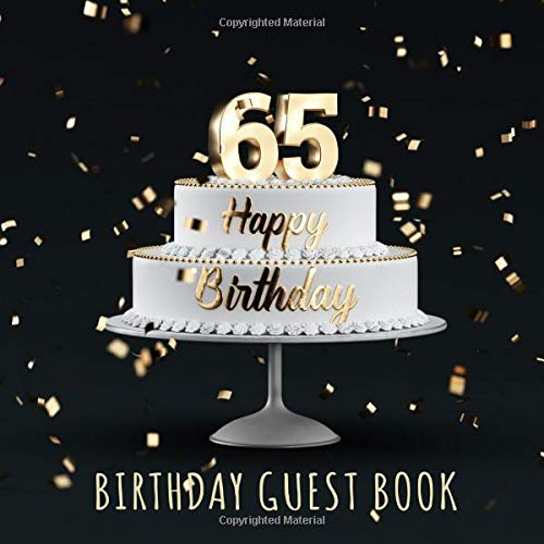 Pdf Parenting Happy 65th Birthday: Birthday Party Guest Book with 110 Pages - Black Edition