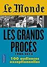 Le Monde, Les grands procès : 1944-2012 par Robert-Diard