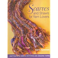Scarves and Shawls for Yarn Lovers