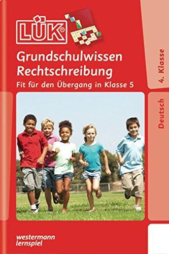 LÜK: Grundschulwissen Rechtschreibung: Fit für den Übergang 4./ 5. Klasse
