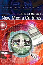 New Media Cultures (Cultural Studies in Practice)