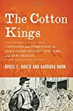 img - for The Cotton Kings: Capitalism and Corruption in Turn-of-the-Century New York and New Orleans book / textbook / text book
