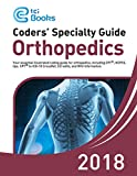 Coders' Specialty Guide 2018: Orthopedics (Volume I & II)