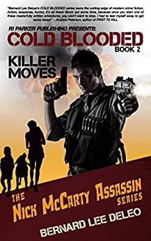 Cold Blooded Assassin Book 2: Killer Moves (Nick McCarty Assassin Series) by [DeLeo, Bernard Lee]