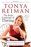 The Body Language of Dating, Tonya Reiman, 1451624352