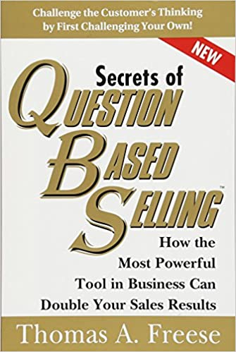 668215f30023 Secrets of Question-Based Selling: How the Most Powerful Tool in ...