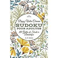 Dopez Votre Cerveau - Sudoku pour Adultes: 80 Grilles de Facile à Diabolique