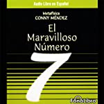 El Maravilloso Numero 7 [The Mystical Number 7] | Conny Mendez