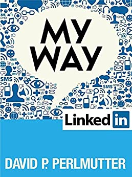 MY WAY - Linkedln: 1 post, 5,500 likes, 35,400 comments and 63,700 views in 29 days by [Perlmutter, David P]