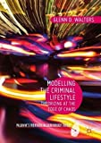 img - for Modelling the Criminal Lifestyle: Theorizing at the Edge of Chaos (Palgrave's Frontiers in Criminology Theory) book / textbook / text book