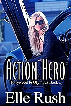 Action Hero: Hollywood to Olympus Book 5 by [Rush, Elle]