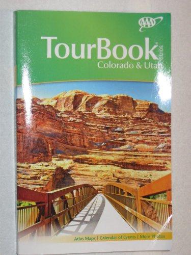 Aaa Tourbook Guide Colorado   Utah 2013 Edition