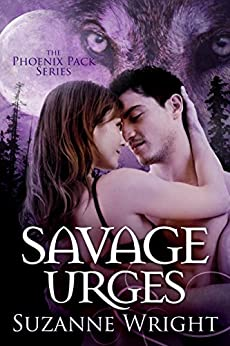 Savage Urges (The Phoenix Pack Series Book 5) by [Wright, Suzanne]