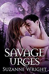 Savage Urges (The Phoenix Pack Series Book 5)
