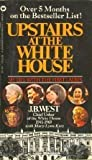 Upstairs at the White House, J. B. West and Mary L. Kotz, 044630557X