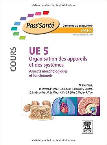 Livre gratuits en ligne UE 5 - Organisation des appareils et des systèmes - Cours: Aspects morphologiques et fonctionnels pdf, epub