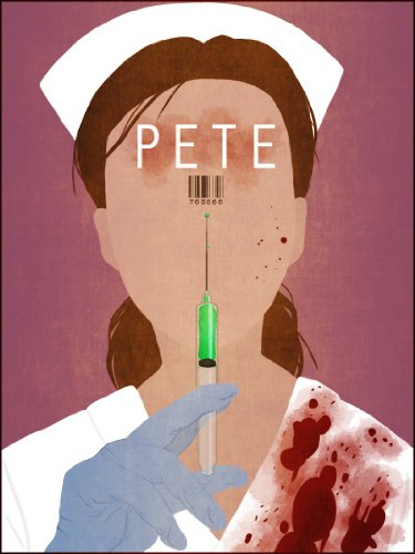 PETE: A Novel of Extreme Insanity