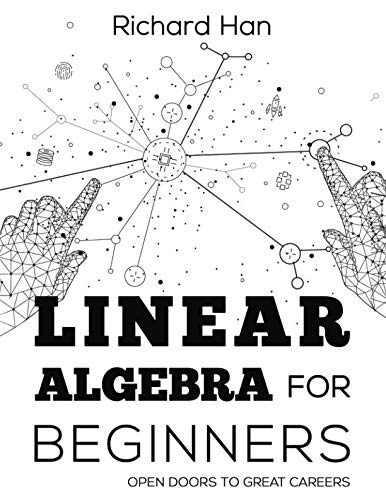 Linear Algebra for Beginners: Open Doors to Great Careers
