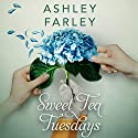Sweet Tea Tuesdays Audiobook by Ashley Farley Narrated by Linda Henning