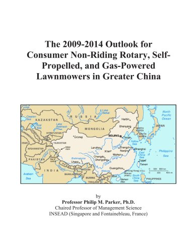 The 2009-2014 Outlook for Consumer Non-Riding Rotary, Self-Propelled, and Gas-Powered Lawnmowers in Greater China (Top Rated Self Propelled Lawn Mowers 2012)