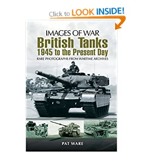 BRITISH TANKS: 1945 to the Present Day (Images of War) Pat Ware