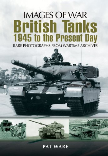 Read Online British Tanks: 1945 to the Present Day (Images of War) pdf