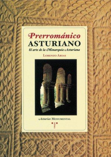 Descargar Libro Prerrománico Asturiano.: El Arte De La Monarquía Asturiana Lorenzo Arias Páramo