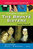 img - for A Student's Guide to the Bronte Sisters (Understanding Literature) book / textbook / text book
