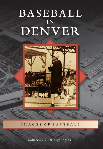 Baseball in Denver (Images of Baseball)