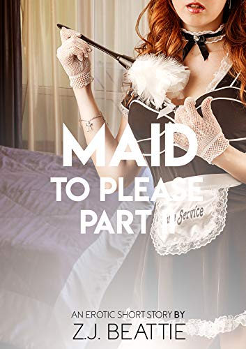 Maid to Please - Part 2: An Erotic Short Story]()